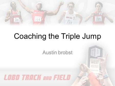Coaching the Triple Jump Austin brobst. Triple Jump.