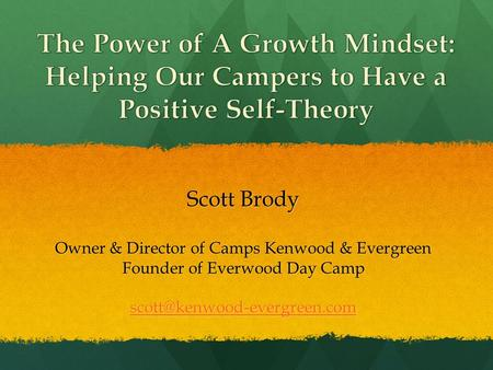 Scott Brody Owner & Director of Camps Kenwood & Evergreen