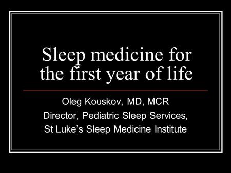 <strong>Sleep</strong> medicine for the first year of life
