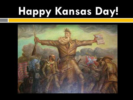 Happy Kansas Day!.