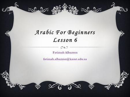 Arabic For Beginners Lesson 6 Fatimah Albazron