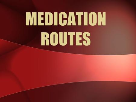 MEDICATION ROUTES. ADDING MED. ROUTES PDM > Med. Route/Instructions Table Maintenance Select Pharmacy Data Management Option: Med. Route/Instructions.