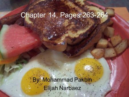 Chapter 14, Pages 263-264 By: Mohammad Pakbin Elijah Narbaez.