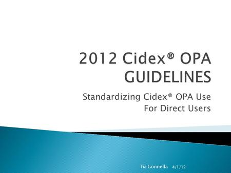 Standardizing Cidex® OPA Use For Direct Users