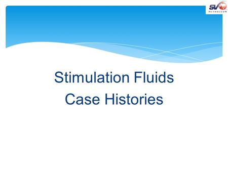 Stimulation Fluids Case Histories. Dulang B-12 Stimulations with KO Plus LO + HDC MK II.