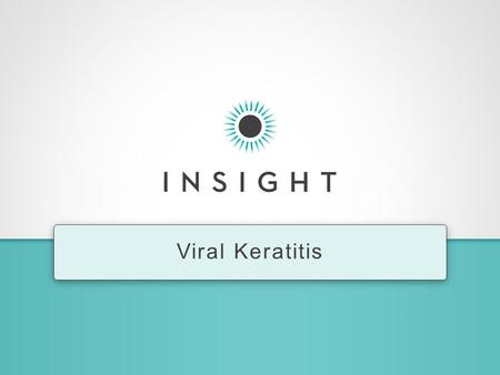 Viral Keratitis. CORNEAL DENDRITE What else do you want to know about this patient? What would be your initial treatment? Wilhelmus KR. Antiviral treatment.