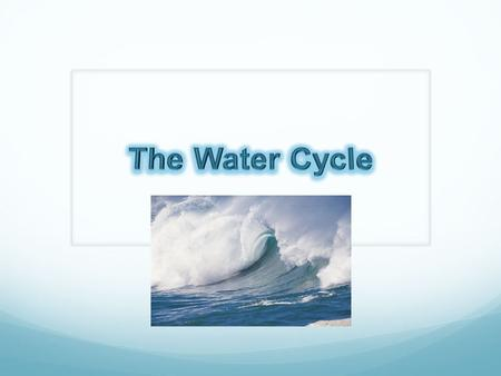 What Is The Water Cycle? The water cycle refers to the way the Earth reuses the limited amount of water it has. This cycle is made up of a few parts: