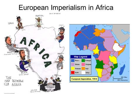 European Imperialism in Africa. Why Africa? Motives? -Economic? -Political? -Religious? Advantages: –Maxim gun (machine gun) –Steamship –New medicines.