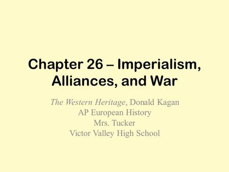Chapter 26 – Imperialism, Alliances, and War