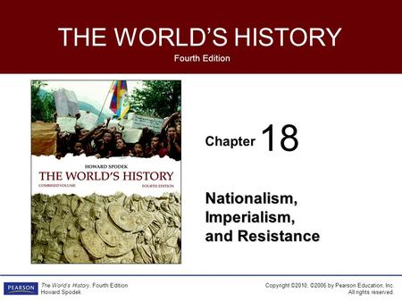 Chapter Fourth Edition <strong>THE</strong> WORLD'S HISTORY Copyright ©2010, ©2006 by Pearson Education, Inc. All rights reserved. <strong>The</strong> World's History, Fourth Edition Howard.
