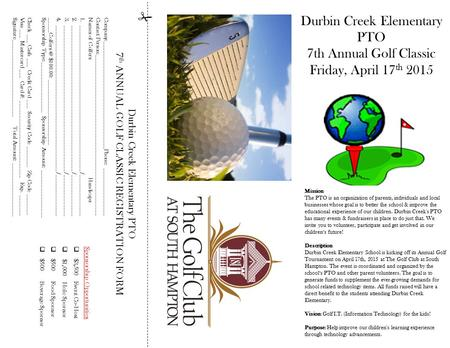 Facebook.com/DurbinCreekGolfClassic  Durbin Creek Elementary PTO 7 th ANNUAL GOLF CLASSIC REGISTRATION FORM Company:____________________________________Phone: