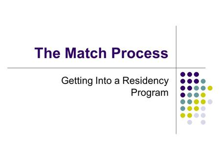 The Match Process Getting Into a Residency Program.