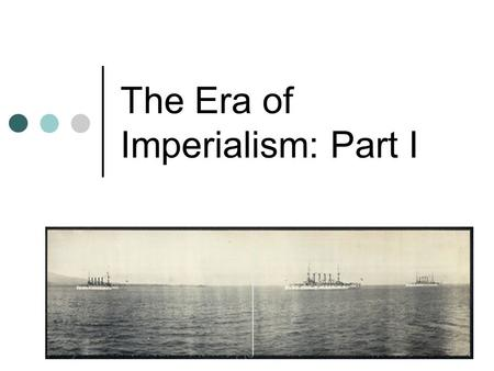 The Era of Imperialism: Part I. Emergence of the New Imperialism European history has been one of expansion. In the 1500s and 1600s it was rush for colonialism,