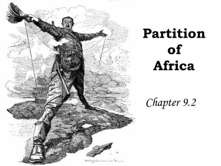 Partition of Africa Chapter 9.2. Africa in the Early 1800's North Africa Much of this Muslim section of Africa was under control of the Ottoman Empire.