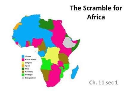The Scramble for Africa Ch. 11 sec 1. I. Africa Before European Domination A. Historical Background 1. African peoples were divided into hundreds of ethnic.