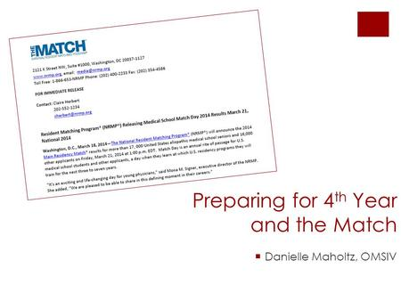 Preparing for 4 th Year and the Match  Danielle Maholtz, OMSIV.