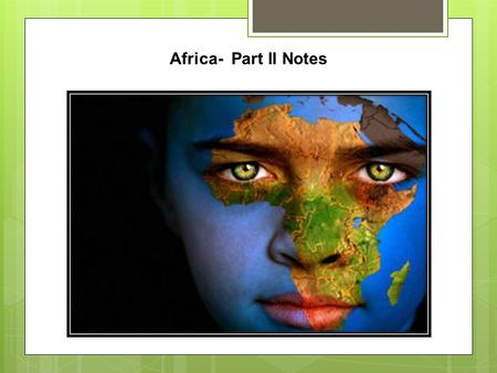 Africa- Part II Notes.