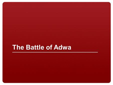 The Battle of Adwa. 2 Painting of Battle of Adwa.