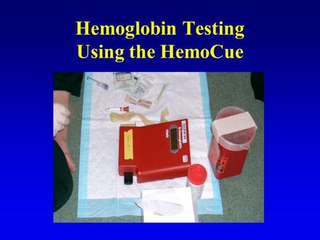 Hemoglobin Testing Using the HemoCue. Instrument calibration At the beginning of each survey day, check the instrument accuracy using the calibrator cuvette.