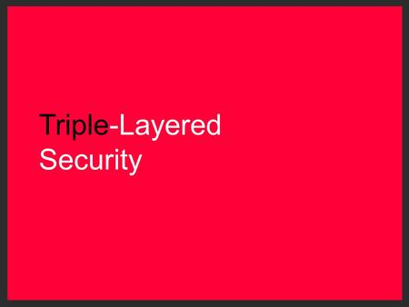 Triple-Layered Security. INHERITED SECURITY User/Group Management Single Sign On Object Level Security Row Level Security File Management ROAMBI SECURITY.