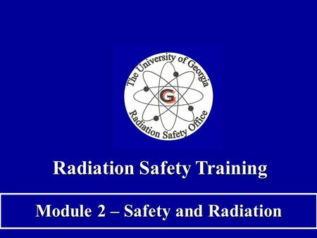 Radiation Safety Training Module 2 – Safety and Radiation