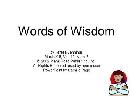 Words of Wisdom by Teresa Jennings Music K-8, Vol. 12, Num