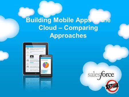 Building Mobile Apps in the Cloud – Comparing Approaches.