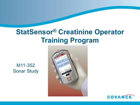 StatSensor ® Creatinine Operator Training Program M11-352 Sonar Study.