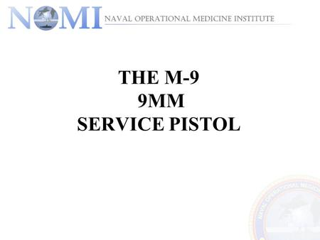THE M-9 9MM SERVICE PISTOL