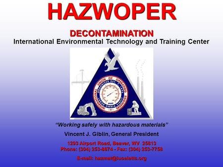 1293 Airport Road, Beaver, WV 25813 Phone: (304) 253-8674 - Fax: (304) 253-7758   HAZWOPERDECONTAMINATION International Environmental.