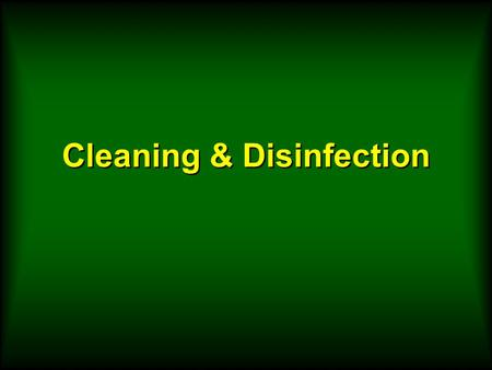 Cleaning & Disinfection. Select Proper Materials & Barriers Use vinyl gloves.