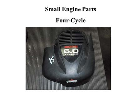 1. Crankcase Small Engine Parts Four-Cycle. Engine Block 1. Crankcase 2. Cylinder Block Crankcase Cover.