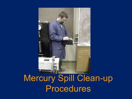 Mercury Spill Clean-up Procedures