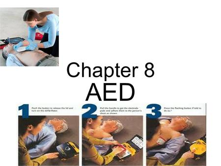 Chapter 8 AED. The Heart A normal heart has electrical impulses that causes the ventricles to contract. This actions allows for the circulation of blood.