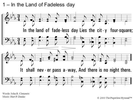1 – In the Land of Fadeless day