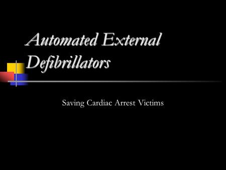 Automated External Defibrillators Saving Cardiac Arrest Victims.