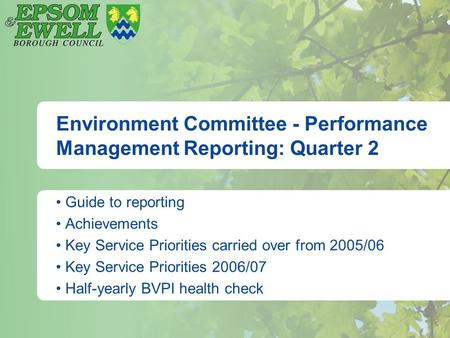 Environment Committee - Performance Management Reporting: Quarter 2 Guide to reporting Achievements Key Service Priorities carried over from 2005/06 Key.