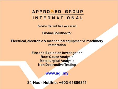 Service that will free your mind Global Solution to: Electrical, electronic & mechanical equipment & machinery restoration Fire and Explosion Investigation.