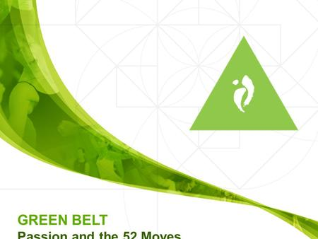 GREEN BELT Passion and the 52 Moves. The 52 Moves Base (27) Feet (8) Heel Lead Whole Foot Ball of the Foot Relevé Rock Around the Clock Squish Walk Duck.