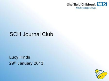 SCH Journal Club Lucy Hinds 29 th January 2013. Clinical case You are looking after a 28/40 baby on the neonatal unit. After 3 days on CPAP, she develops.