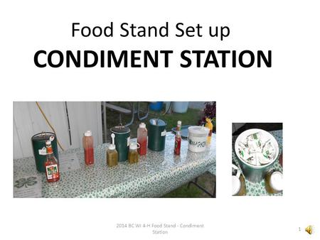 Food Stand Set up CONDIMENT STATION 2014 BC WI 4-H Food Stand - Condiment Station 1.