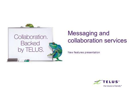 Messaging and collaboration services New features presentation.