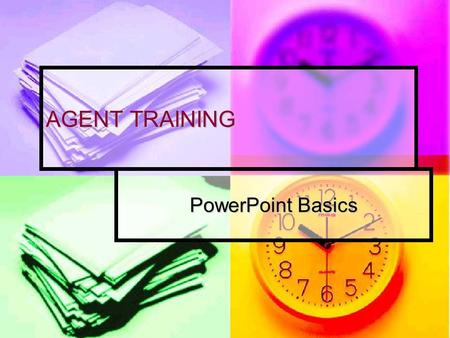 AGENT TRAINING PowerPoint Basics. Goals: After today, you will be able to: Add new slides Add new slides Apply design templates Apply design templates.