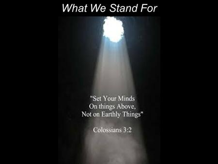 What We Stand For. Fulfillment of the Old Testament promises in the historical mission of Jesus: 16 And he came to Nazareth, where he had been brought.