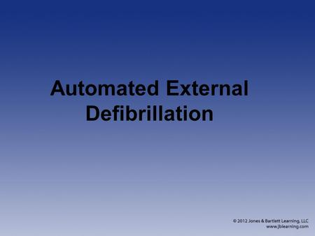 Automated External Defibrillation. Public Access Defibrillation CPR and defibrillation improve chance for survival from sudden cardiac death. Defibrillation.