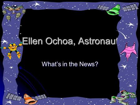 Ellen Ochoa, Astronaut What's in the News?. persevere Buzz Aldrin had to persevere to become an astronaut. Buzz Aldrin had to persevere to become an astronaut.