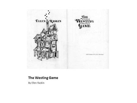 The Westing Game By Ellen Raskin.
