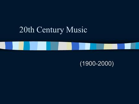 20th Century Music (1900-2000) Movements in 20th-Century Music Modernism Neo-Classicism Minimalism Popular Music-inspired, Folk-music inspired, Jazz.