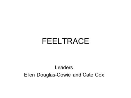 FEELTRACE Leaders Ellen Douglas-Cowie and Cate Cox.