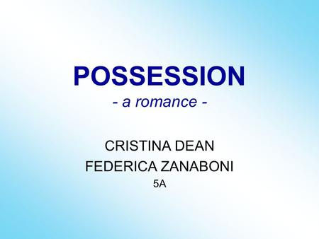 POSSESSION - a romance -